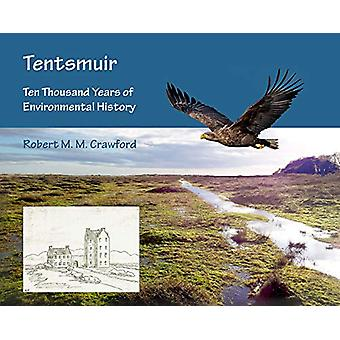 Tentsmuir - Ten Thousand Years of Environmental History by Robert M. M