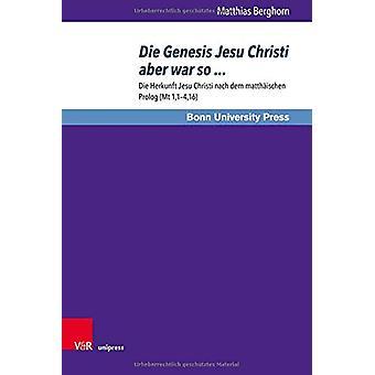 Bonner Biblische BeitrAge - Die Herkunft Jesu Christi nach dem matthAi