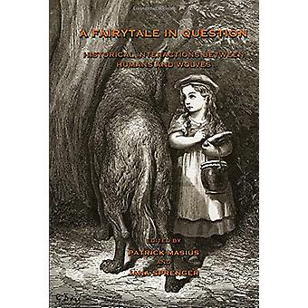 A Fairytale in Question - Historical Interactions Between Humans and W