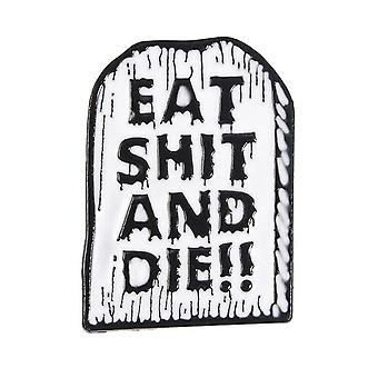 Attitude Clothing Eat Sh#t And Die Enamel Pin
