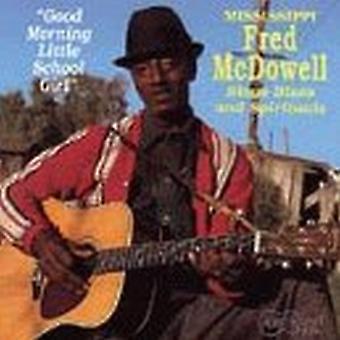 Mississippi Fred McDowell - Good Morning Little School Gir [CD] USA import