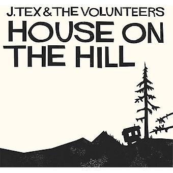 J. Tex & the Volunteers - House on the Hill [CD] USA import