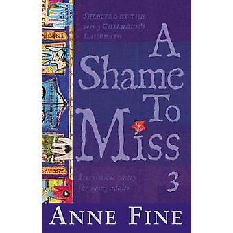 A Shame To Miss Poetry Collection 3 by Fine & Anne