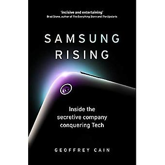 Samsung Rising: Inside the secretive company conquering� Tech