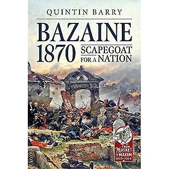 Bazaine 1870: Zondebok voor een Natie (Van Musket aan Stelregel 1815-1914)