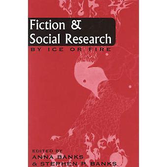 Kaunokirjallisuus ja sosiaalinen tutkimus - Anna Banksin By Ice or Fire - 978076199