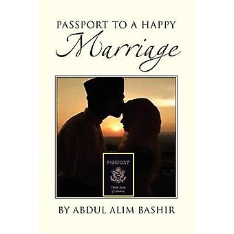 Passport to a Happy Marriage by Abdul Alim Bashir - 9781465392275 Book