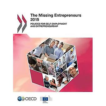 The Missing Entrepreneurs - Policies for Self-Employment and Entrepren