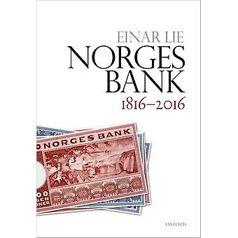 Norges Bank 18162016 by Lie & Einar Professor of Economic History & Professor of Economic History & University of Oslo