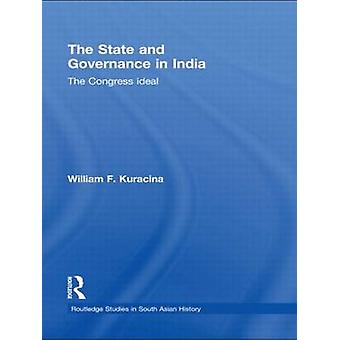Staten och styre i Indien kongressen ideal av William F Kuracina