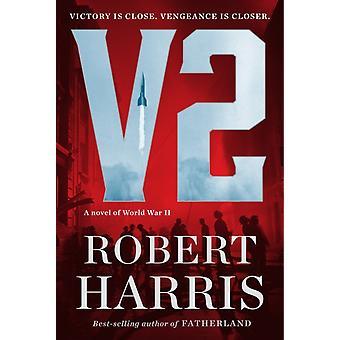 V2  A novel of World War II by Robert Harris