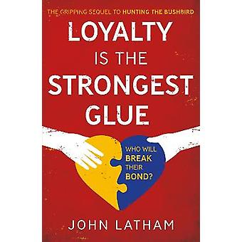 Loyalty is the Strongest Glue
