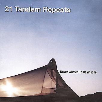 Importación de 21 repeticiones en tándem - nunca quisiera ser alguien [CD] Estados Unidos