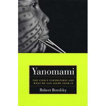 Yanomami - de felle controverse en wat kunnen We leren van het door Rob