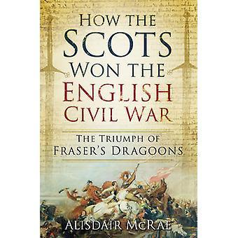 Hur skottarna vann det engelska inbördeskriget - triumfen av Kortnäbbad drar