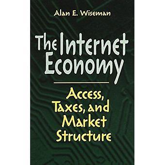 Internet - Zugang - Wirtschaft-Steuern- und Marktstruktur durch Alan E