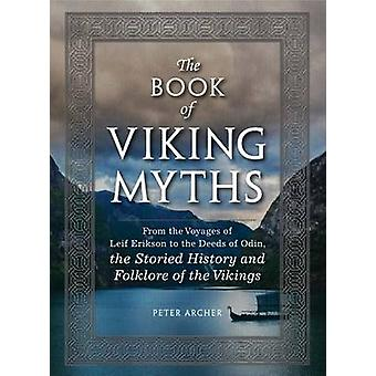 The Book of Viking Myths - From the Voyages of Leif Erikson to the Dee