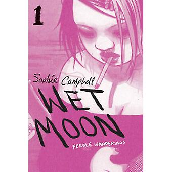 Wet Moon - Book 1 - Feeble Wanderings  (New edition) by Sophie Campbell