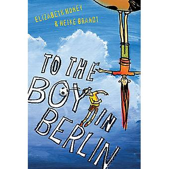 To the Boy in Berlin by Heike Brandt - 9781741750041 Book