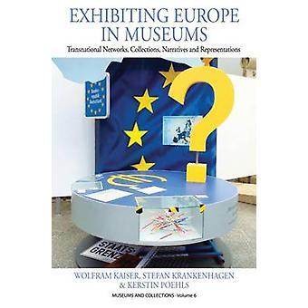 Uppvisar Europa i museer - transnationella nätverk - samlingar-