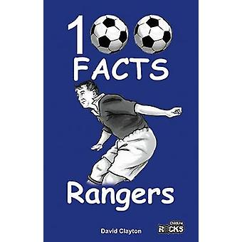 Rangers - 100 Facts by David Clayton - 9781908724175 Book
