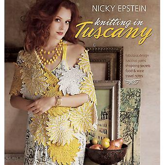 Nicky Epstein Knitting in Tuscany by Nicky Epstein - 9781933027753 Bo