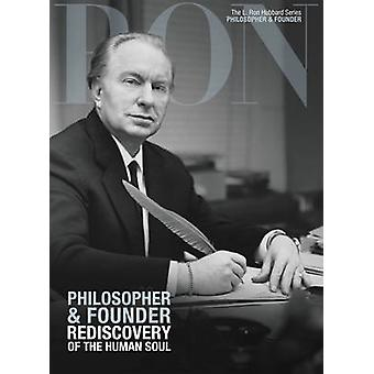 L. Ron Hubbard - Philosopher & Founder - Rediscovery of the Human S