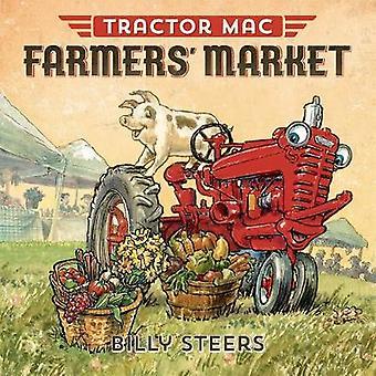 Tracteur Mac Farmers' Market par Billy Steers - livre 9780374308070