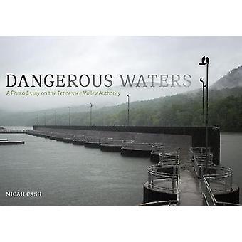 Farliga vatten - en foto essä om den Tennessee Valley Authority av