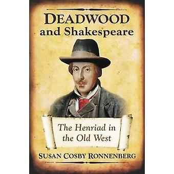 Deadwood and Shakespeare - The Henriad in the Old West by Deadwood and