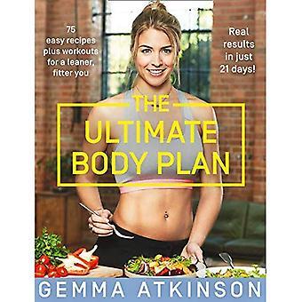 Der ultimative Body Plan: 75 einfache Rezepte plus Workouts für ein schlanker, fitter Sie
