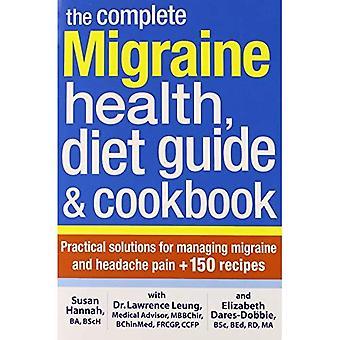 De volledige Migraine gezondheid en dieet gids Cookbook