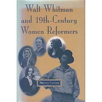 Walt Whitman and 19th Century Women Reformers