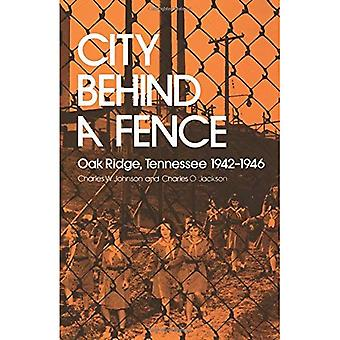 Stad achter een hek: Oak Ridge, Tennessee, 1942-1946