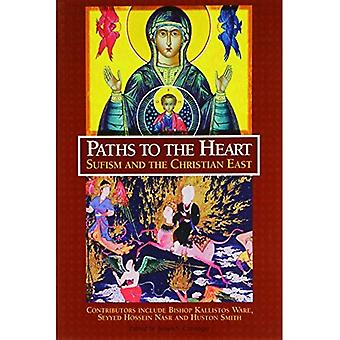 Paths to the Heart: Sufism and the Christian East (Perennial Philosophy Series): Sufism and the Christian East (Perennial Philosophy Series)