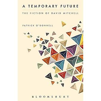 A Temporary Future: the Fiction of David Mitchell