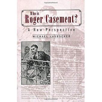 Who is Roger Casement?