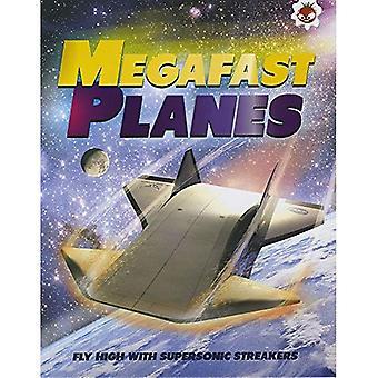 Megafast Planes