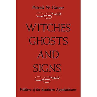Witches, Ghost and Signs: Folklore of the Southern Appalachians