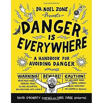 Danger Is Everywhere: A Handbook for Avoiding Danger (Danger Is Everywhere)