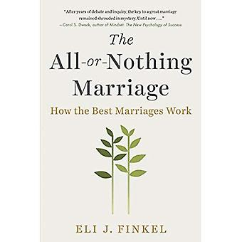 The All-Or-Nothing Marriage:� How the Best Marriages Work