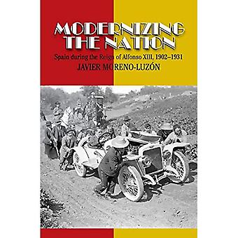 Modernizing the Nation: Spain During the Reign of Alfonso XIII, 1902-1931