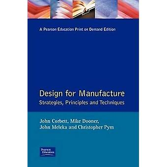 Design for Manufacture Strategies Principles and Techniques by Corbett & John