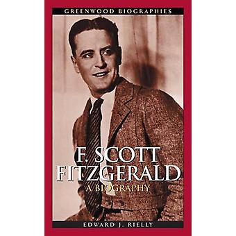 F. Scott Fitzgerald, A Biography door Rielly & Edward J.