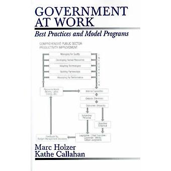Government at Work Best Practices and Model Programs by Holzer & Marc