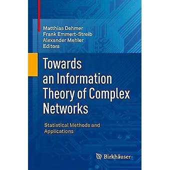 Mod en informationsteori af komplekse netværk statistiske metoder og anvendelser af Dehmer & Matthias