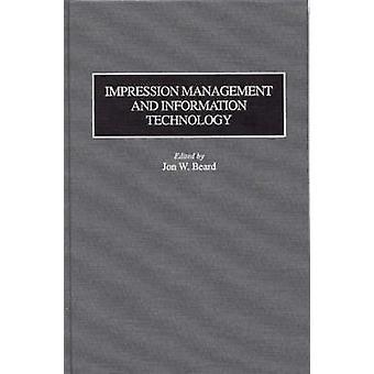 Hantering av intryck och informationsteknologi genom skägg & Jon W.