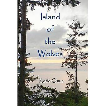 Island of the Wolves by Onus & Katie