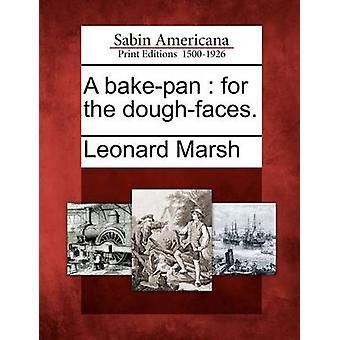 En bakepan for doughfaces. ved myr & Leonard