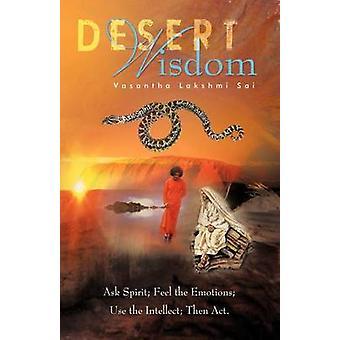 Wüste Weisheit Fragen Geist fühlen Sie die Emotionen der Intellekt dann ACT verwenden. von Lakshmi Sai & Vasantha